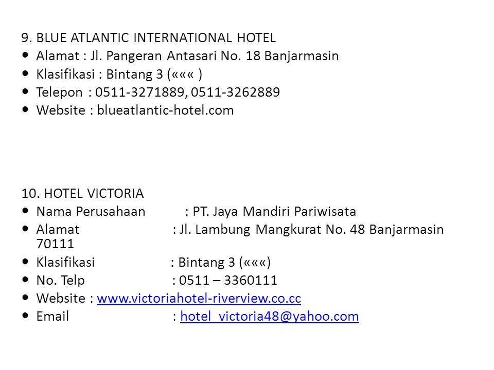 9.BLUE ATLANTIC INTERNATIONAL HOTEL Alamat : Jl. Pangeran Antasari No.