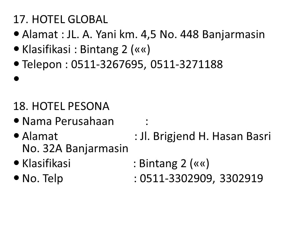 17.HOTEL GLOBAL Alamat : JL. A. Yani km. 4,5 No.