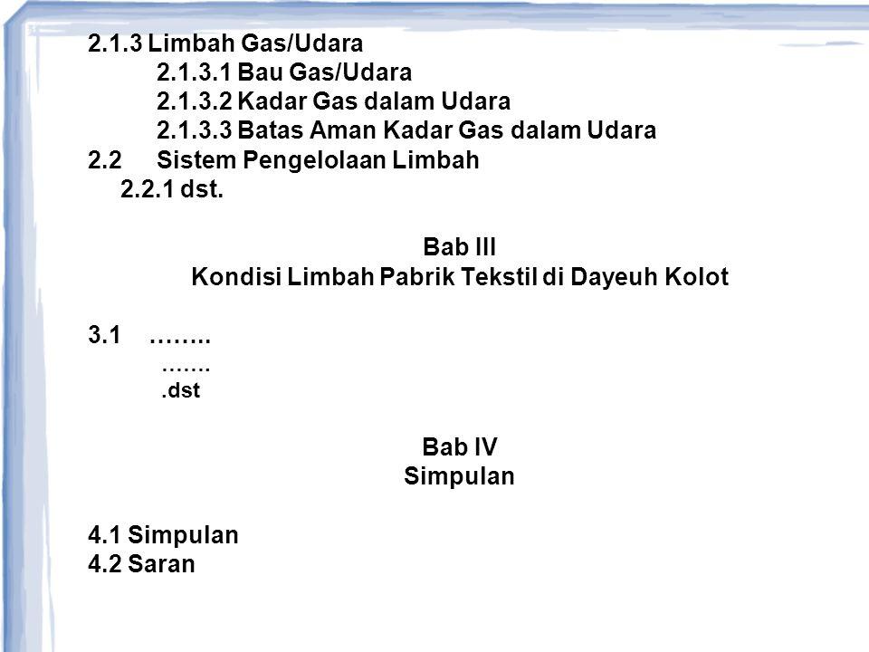 2.1.3 Limbah Gas/Udara 2.1.3.1 Bau Gas/Udara 2.1.3.2 Kadar Gas dalam Udara 2.1.3.3 Batas Aman Kadar Gas dalam Udara 2.2 Sistem Pengelolaan Limbah 2.2.
