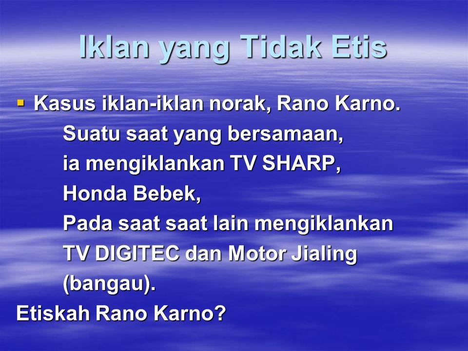 Iklan yang Tidak Etis  Kasus iklan-iklan norak, Rano Karno.