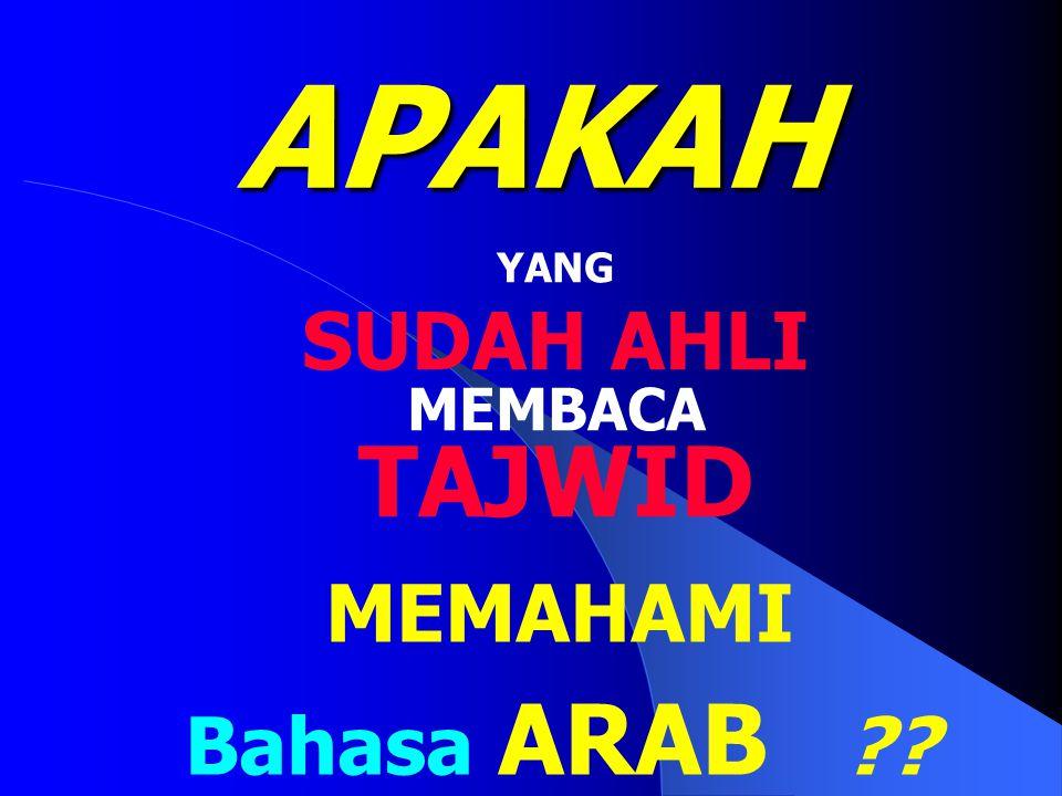 APAKAH YANG SUDAH AHLI MEMBACA TAJWID MEMAHAMI Bahasa ARAB ??
