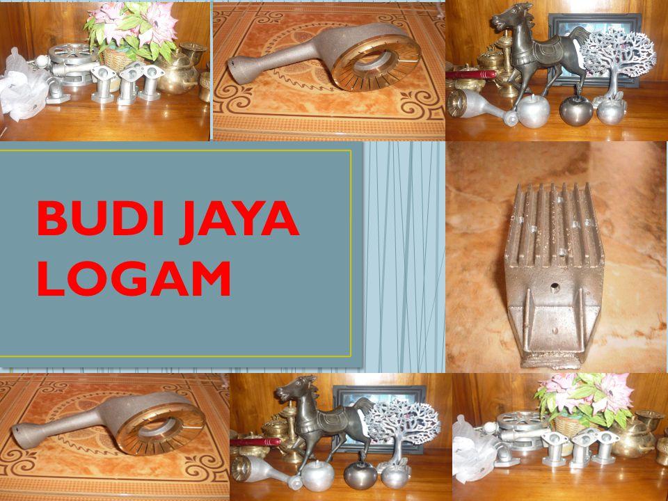 1.Nama Perusahaan:Budi Jaya Logam 2.Pendiri Perusahaan:Nur Budiono 3.Jenis Usaha:Industri barang dari Logam 4.Tanggal Berdiri:7 Januari 2008 5.NO.
