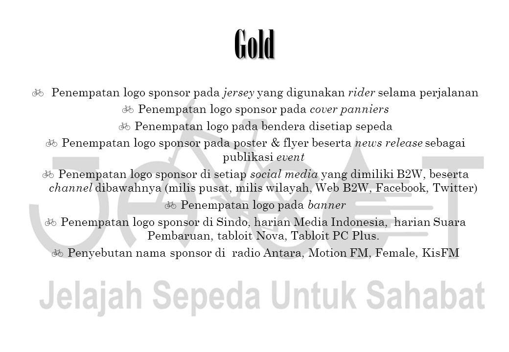 Gold  Penempatan logo sponsor pada jersey yang digunakan rider selama perjalanan  Penempatan logo sponsor pada cover panniers  Penempatan logo pada