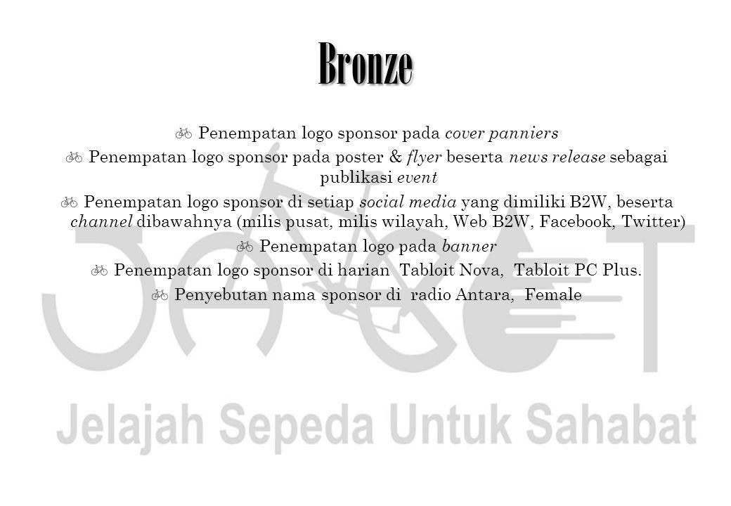 Bronze  Penempatan logo sponsor pada cover panniers  Penempatan logo sponsor pada poster & flyer beserta news release sebagai publikasi event  Pene