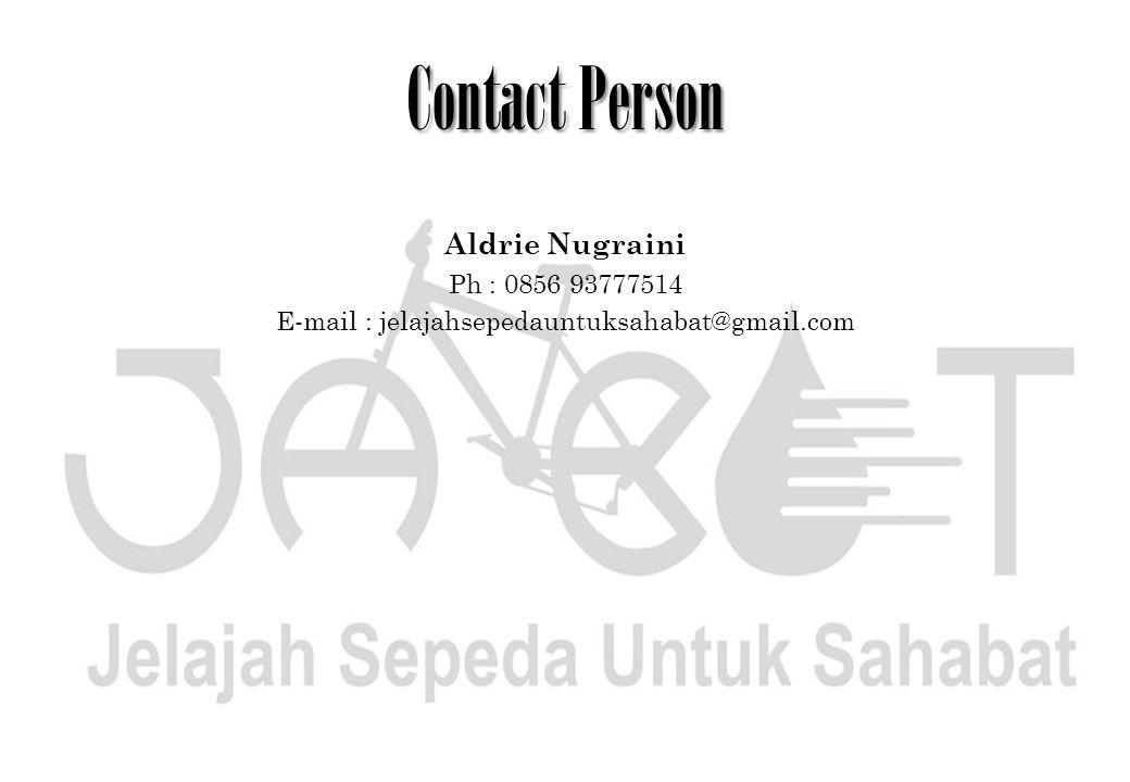 Contact Person Aldrie Nugraini Ph : 0856 93777514 E-mail : jelajahsepedauntuksahabat@gmail.com