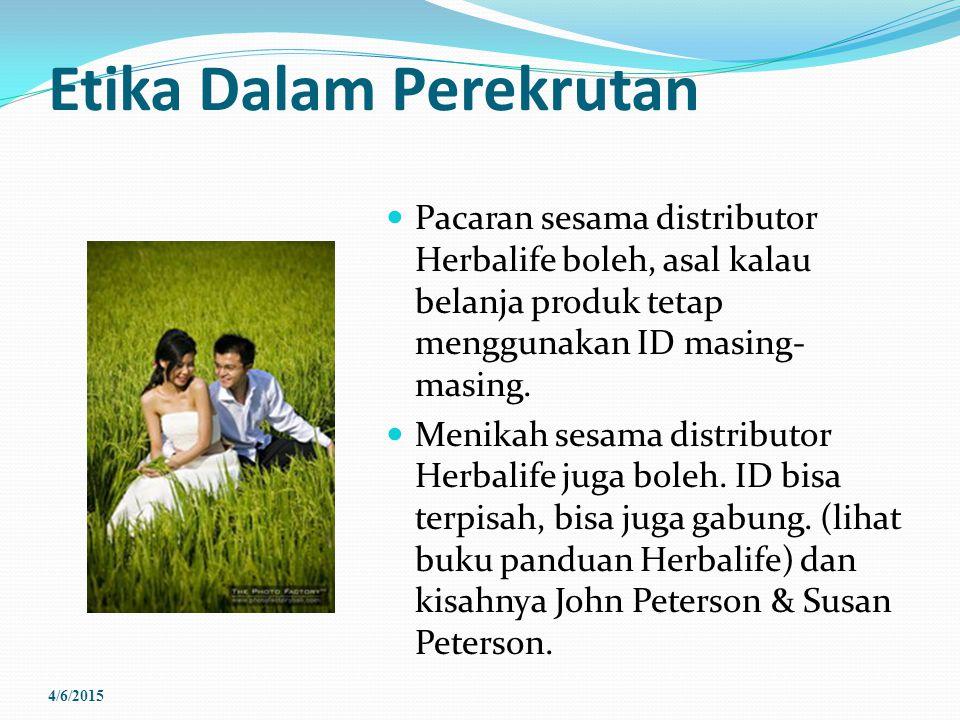Etika Dalam Perekrutan Pacaran sesama distributor Herbalife boleh, asal kalau belanja produk tetap menggunakan ID masing- masing. Menikah sesama distr