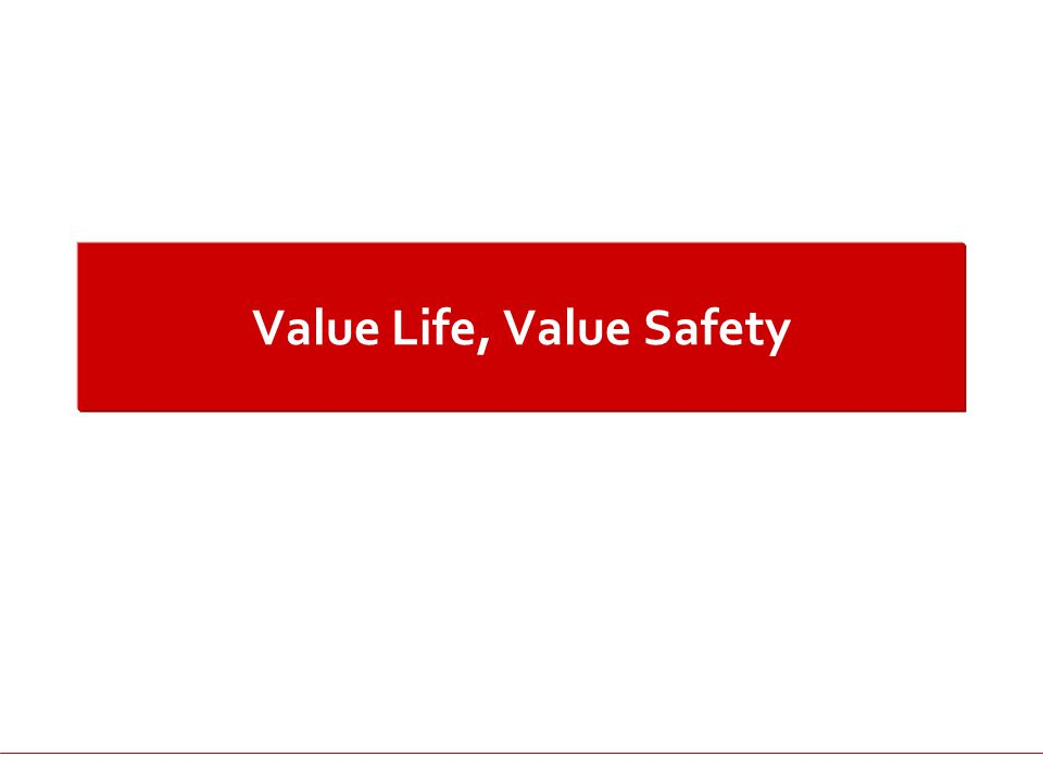 Value Life, Value Safety