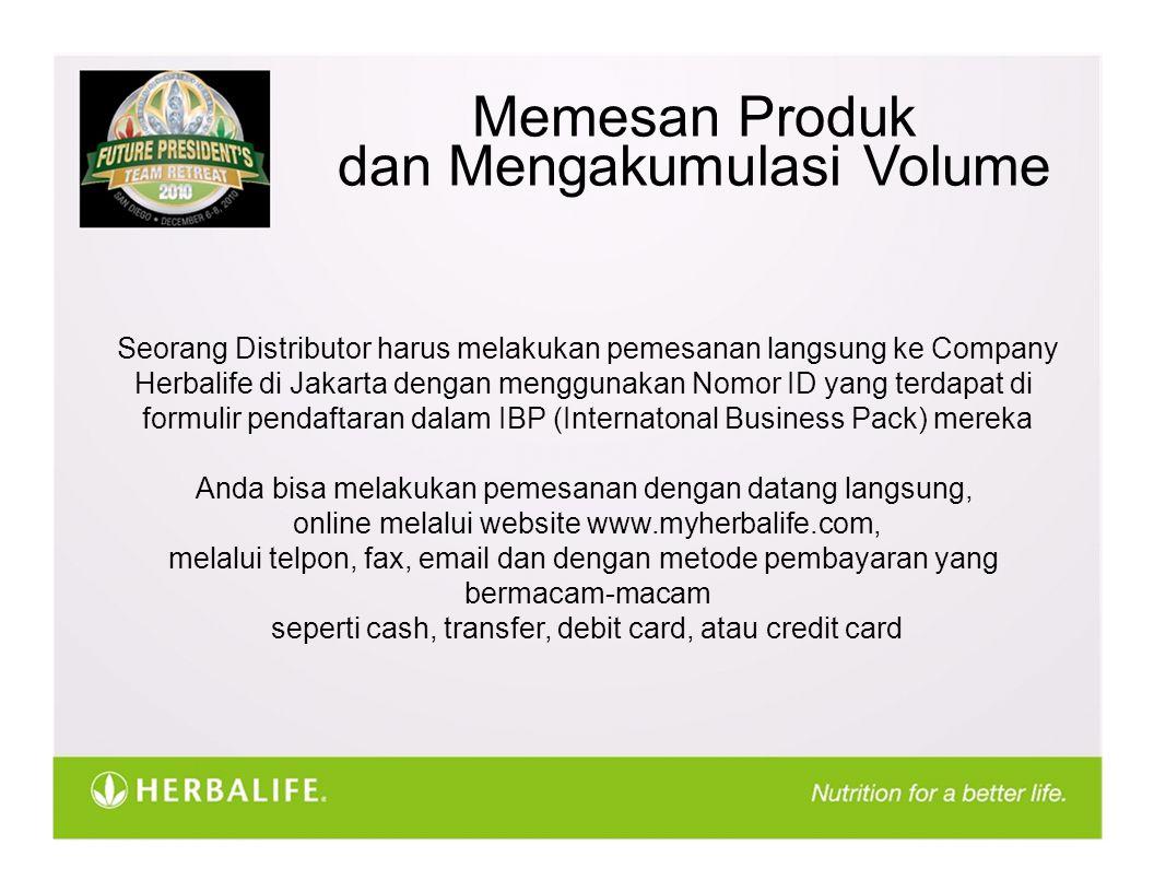 Memesan Produk dan Mengakumulasi Volume Seorang Distributor harus melakukan pemesanan langsung ke Company Herbalife di Jakarta dengan menggunakan Nomo