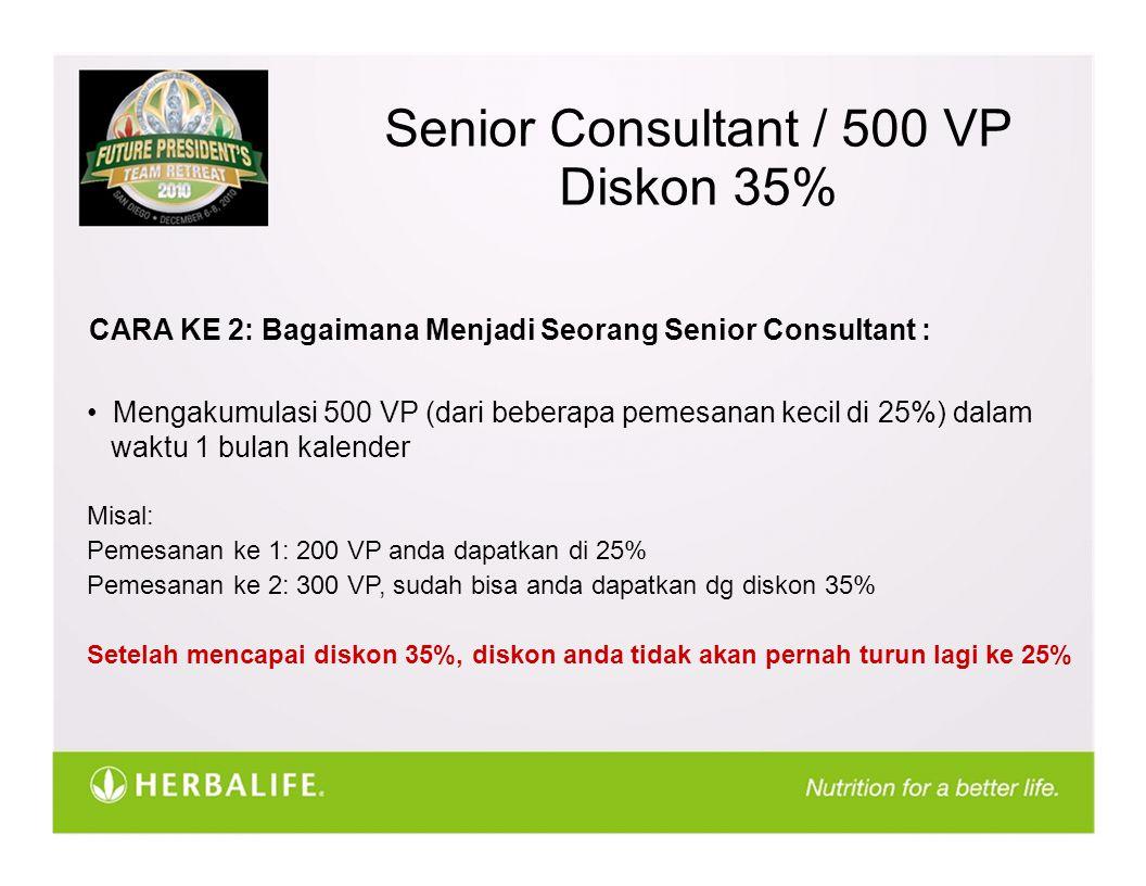 Senior Consultant / 500 VP Diskon 35% CARA KE 2: Bagaimana Menjadi Seorang Senior Consultant : Mengakumulasi 500 VP (dari beberapa pemesanan kecil di