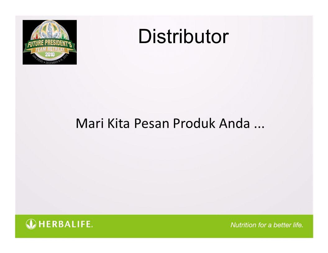 Distributor Mari Kita Pesan Produk Anda...