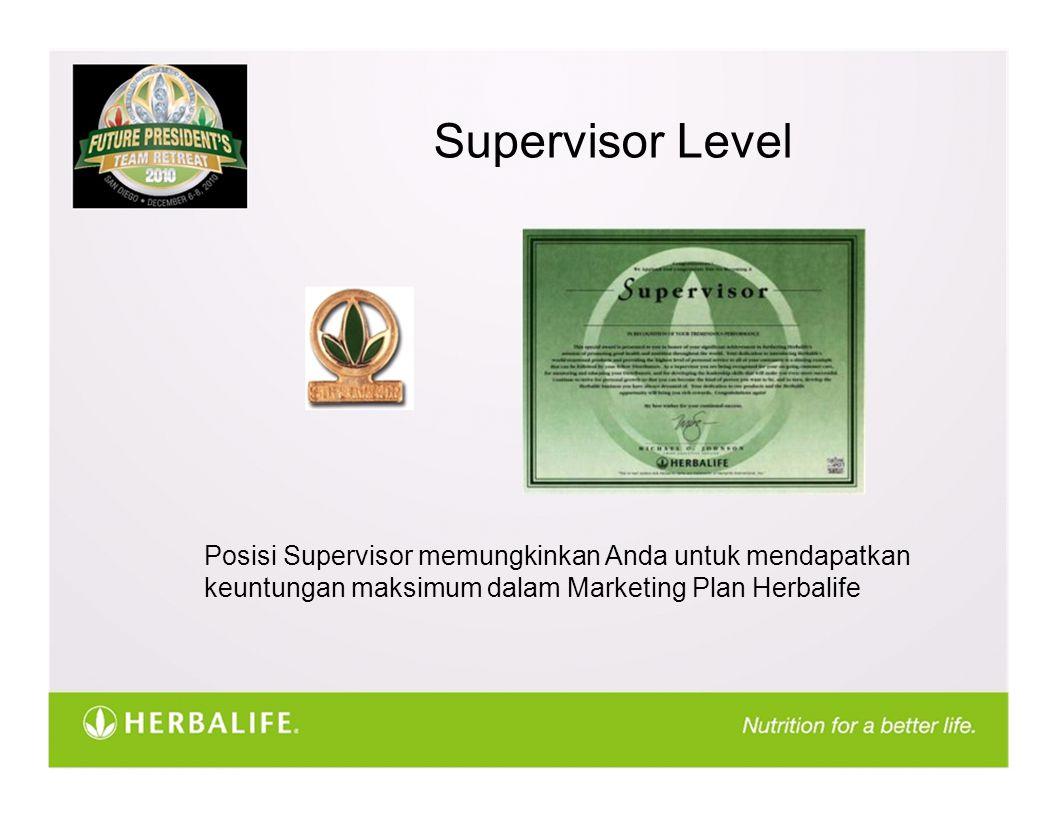 Supervisor Level Posisi Supervisor memungkinkan Anda untuk mendapatkan keuntungan maksimum dalam Marketing Plan Herbalife