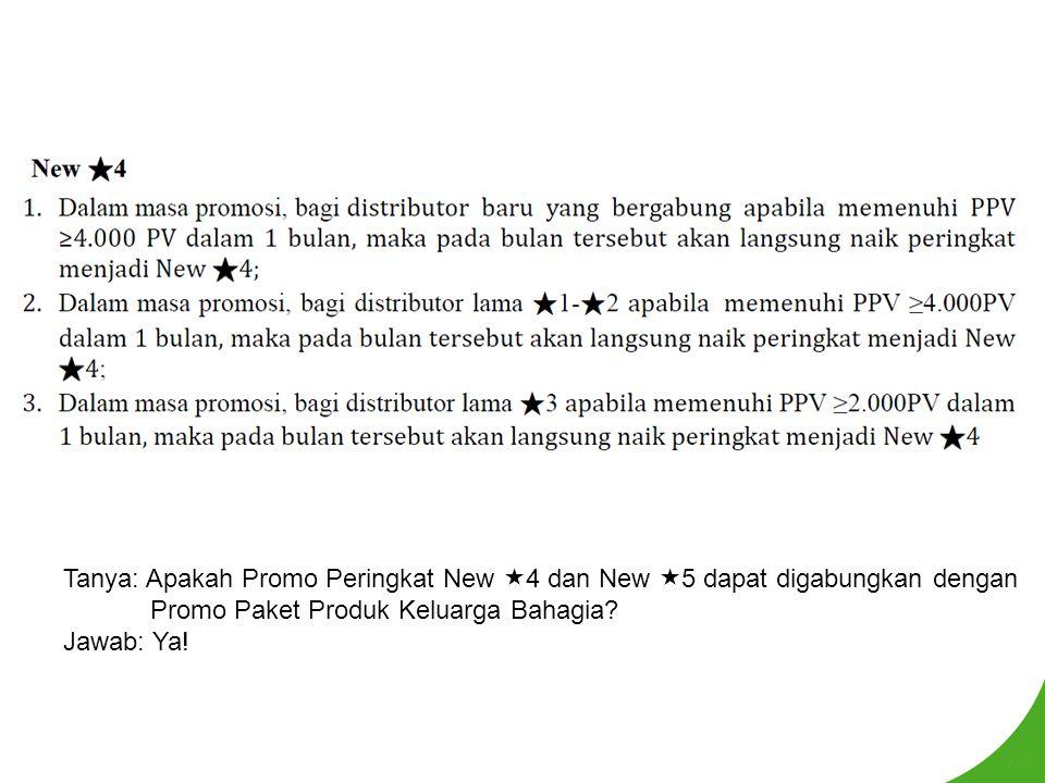 Tanya: Apakah Promo Peringkat New  4 dan New  5 dapat digabungkan dengan Promo Paket Produk Keluarga Bahagia? Jawab: Ya!