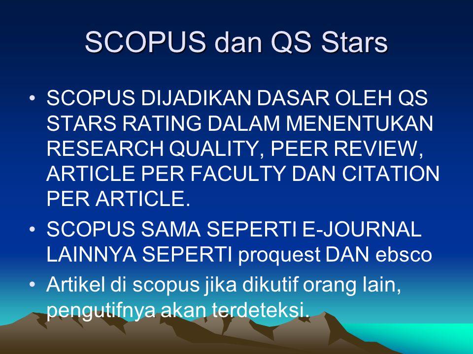 SCOPUS dan QS Stars SCOPUS DIJADIKAN DASAR OLEH QS STARS RATING DALAM MENENTUKAN RESEARCH QUALITY, PEER REVIEW, ARTICLE PER FACULTY DAN CITATION PER ARTICLE.
