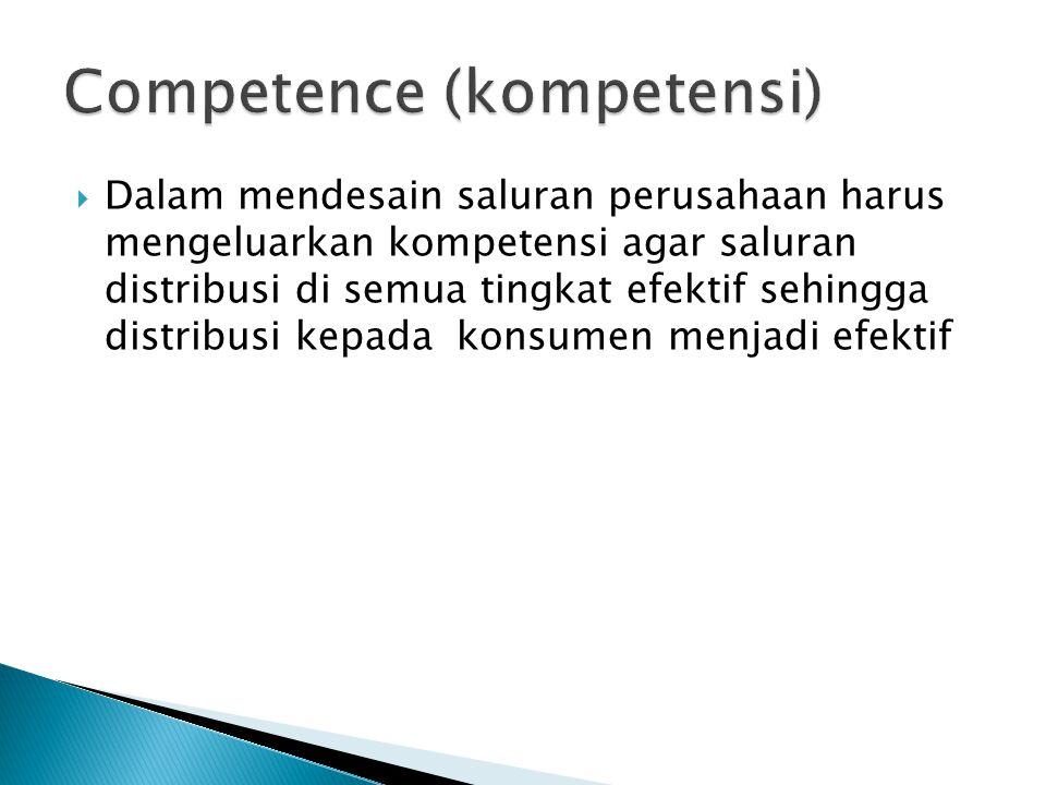  Dalam mendesain saluran perusahaan harus mengeluarkan kompetensi agar saluran distribusi di semua tingkat efektif sehingga distribusi kepada konsume