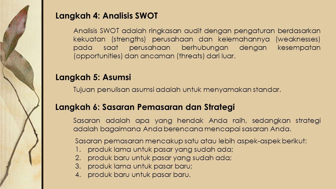 Langkah 4: Analisis SWOT Analisis SWOT adalah ringkasan audit dengan pengaturan berdasarkan kekuatan (strengths) perusahaan dan kelemahannya (weakness