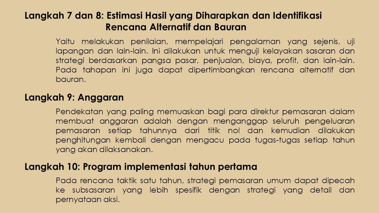 Langkah 7 dan 8: Estimasi Hasil yang Diharapkan dan Identifikasi Rencana Alternatif dan Bauran Langkah 9: Anggaran Yaitu melakukan penilaian, mempelaj