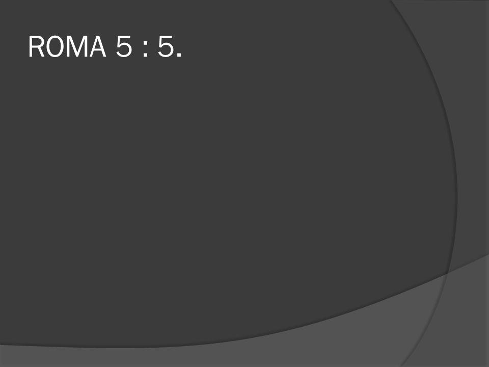 ROMA 5 : 5.