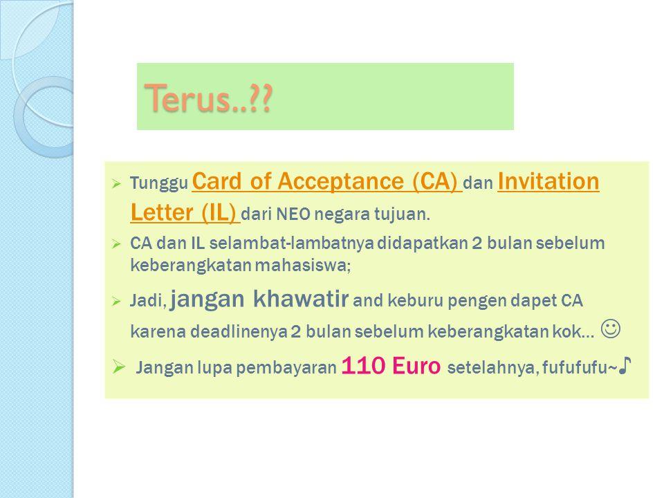  Tunggu Card of Acceptance (CA) dan Invitation Letter (IL) dari NEO negara tujuan. Card of Acceptance (CA) Invitation Letter (IL)  CA dan IL selamba