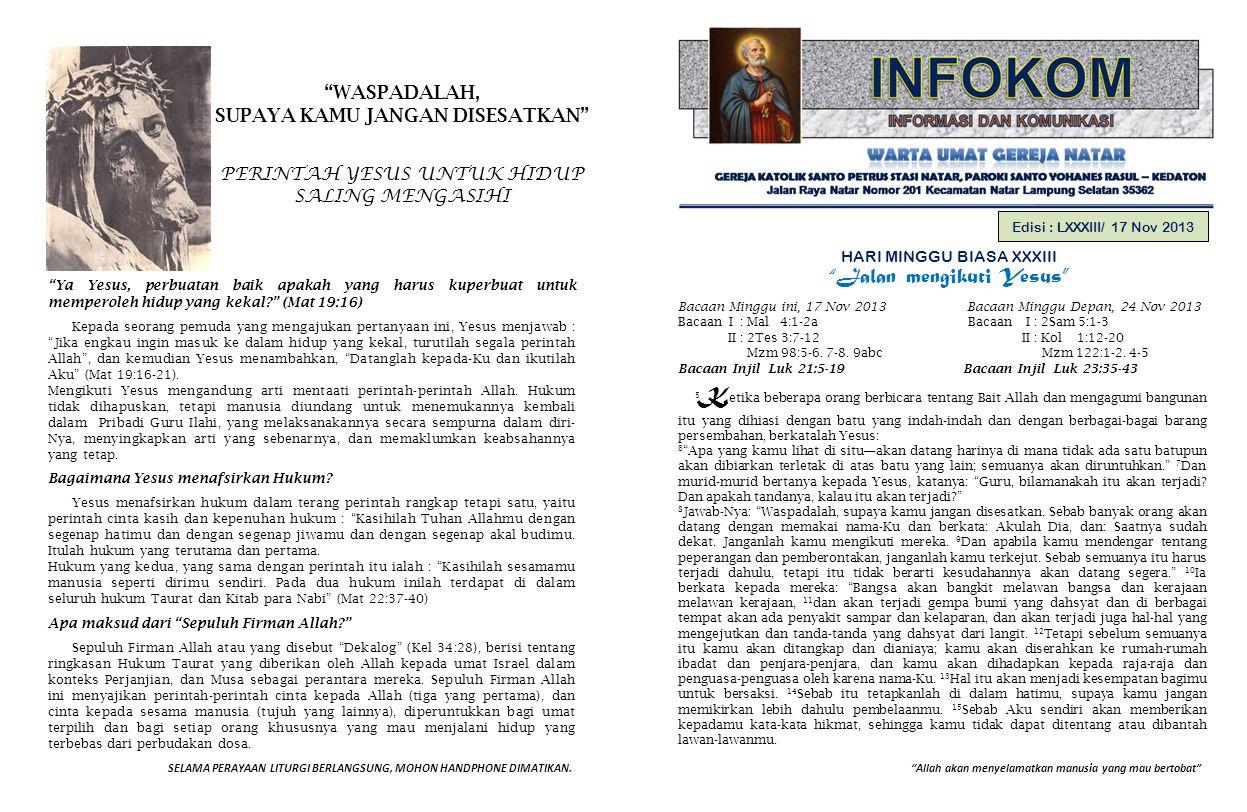 """""""Allah akan menyelamatkan manusia yang mau bertobat""""SELAMA PERAYAAN LITURGI BERLANGSUNG, MOHON HANDPHONE DIMATIKAN. Edisi : LXXXIII/ 17 Nov 2013 HARI"""