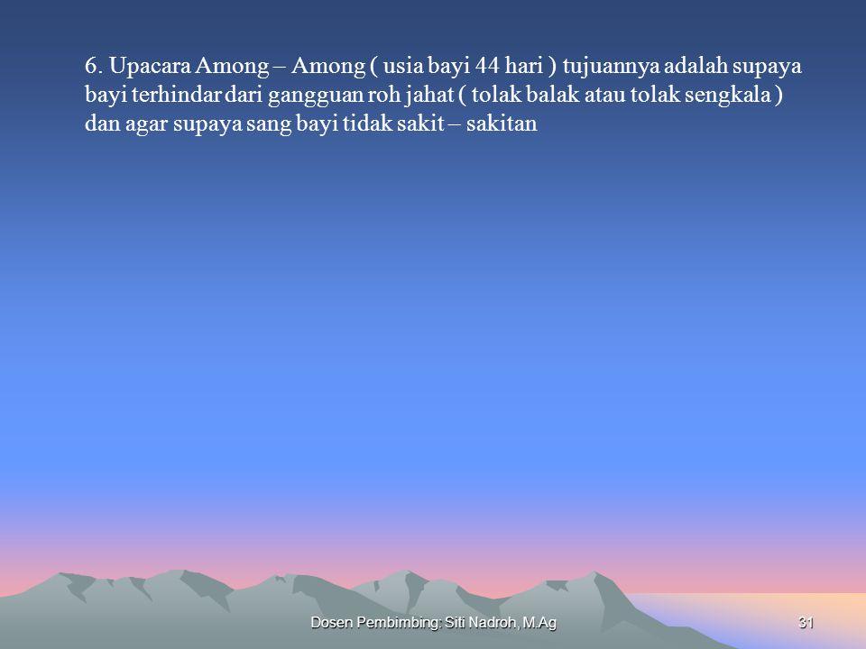 Dosen Pembimbing: Siti Nadroh, M.Ag31 6.