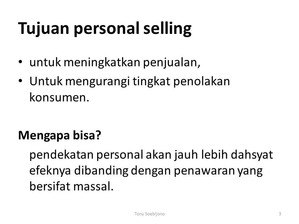 Tujuan personal selling untuk meningkatkan penjualan, Untuk mengurangi tingkat penolakan konsumen.