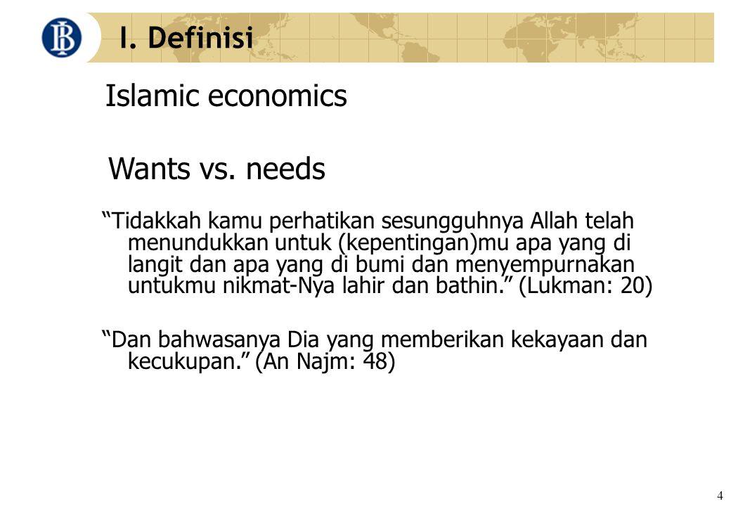 "4 I. Definisi Islamic economics ""Tidakkah kamu perhatikan sesungguhnya Allah telah menundukkan untuk (kepentingan)mu apa yang di langit dan apa yang d"