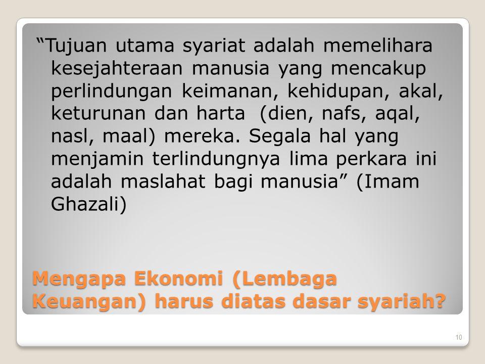 Mengapa Ekonomi (Lembaga Keuangan) harus diatas dasar syariah.