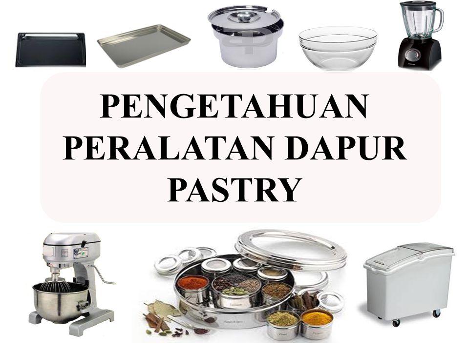 PENGETAHUAN PERALATAN DAPUR PASTRY