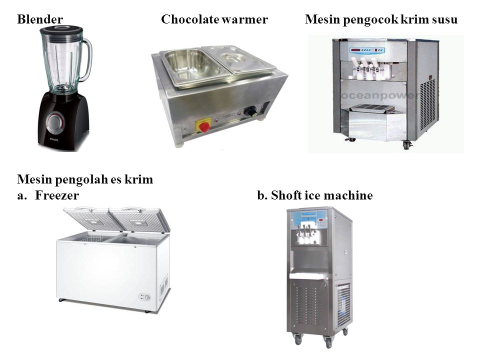 BlenderChocolate warmerMesin pengocok krim susu Mesin pengolah es krim a.Freezerb. Shoft ice machine