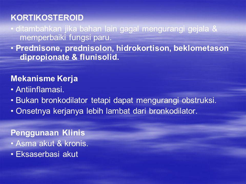KORTIKOSTEROID ditambahkan jika bahan lain gagal mengurangi gejala & memperbaiki fungsi paru. Prednisone, prednisolon, hidrokortison, beklometason dip