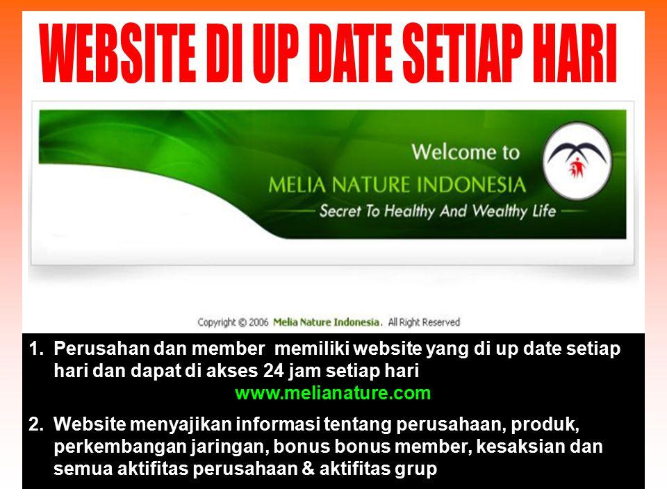 1.Perusahan dan member memiliki website yang di up date setiap hari dan dapat di akses 24 jam setiap hari www.melianature.com 2.Website menyajikan inf