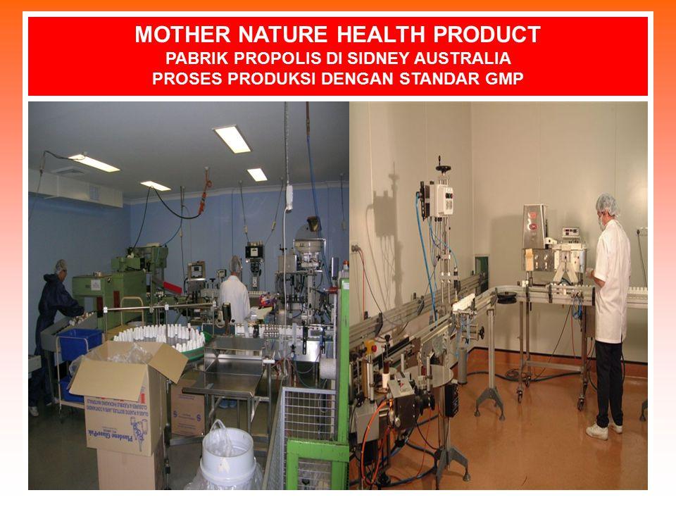 MOTHER NATURE HEALTH PRODUCT PABRIK PROPOLIS DI SIDNEY AUSTRALIA PROSES PRODUKSI DENGAN STANDAR GMP
