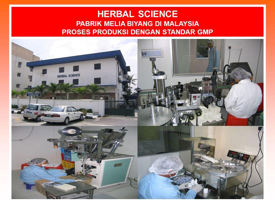 HERBAL SCIENCE PABRIK MELIA BIYANG DI MALAYSIA PROSES PRODUKSI DENGAN STANDAR GMP