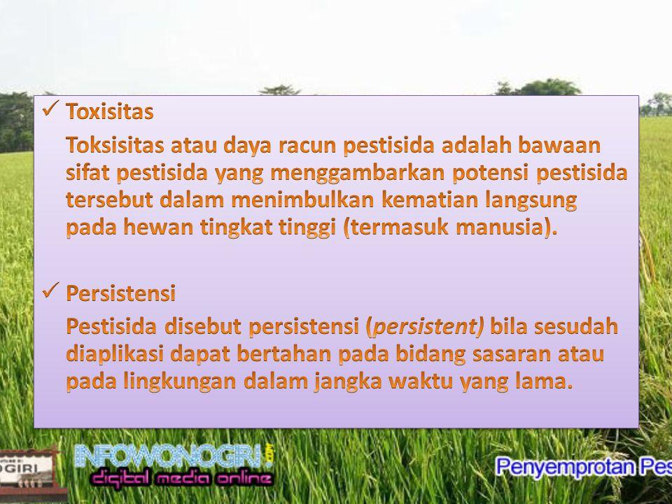 Mode of entry Pada insektisida Menurut cara masuk insektisida ke dalam tubuh serangga sasaran dibedakan menjadi 3 kelompok insektisida yaitu ; 1.Racun lambung 2.Racun kontak 3.Racun pernapasan Mode of entry Pada insektisida Menurut cara masuk insektisida ke dalam tubuh serangga sasaran dibedakan menjadi 3 kelompok insektisida yaitu ; 1.Racun lambung 2.Racun kontak 3.Racun pernapasan Pada Fungisida 1.Multisite inhibitor 2.Monosite inhibitor Pada Fungisida 1.Multisite inhibitor 2.Monosite inhibitor