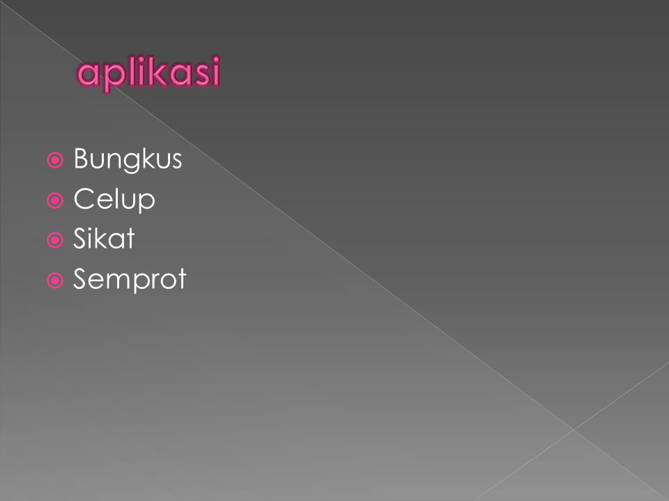  Bungkus  Celup  Sikat  Semprot