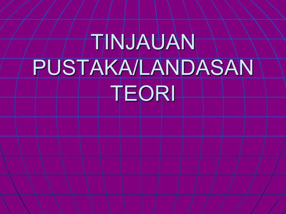 TINJAUAN PUSTAKA/LANDASAN TEORI