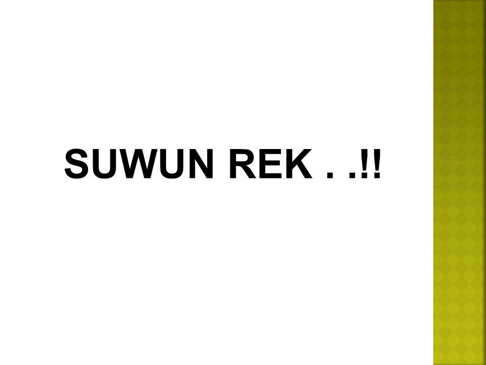 SUWUN REK..!!