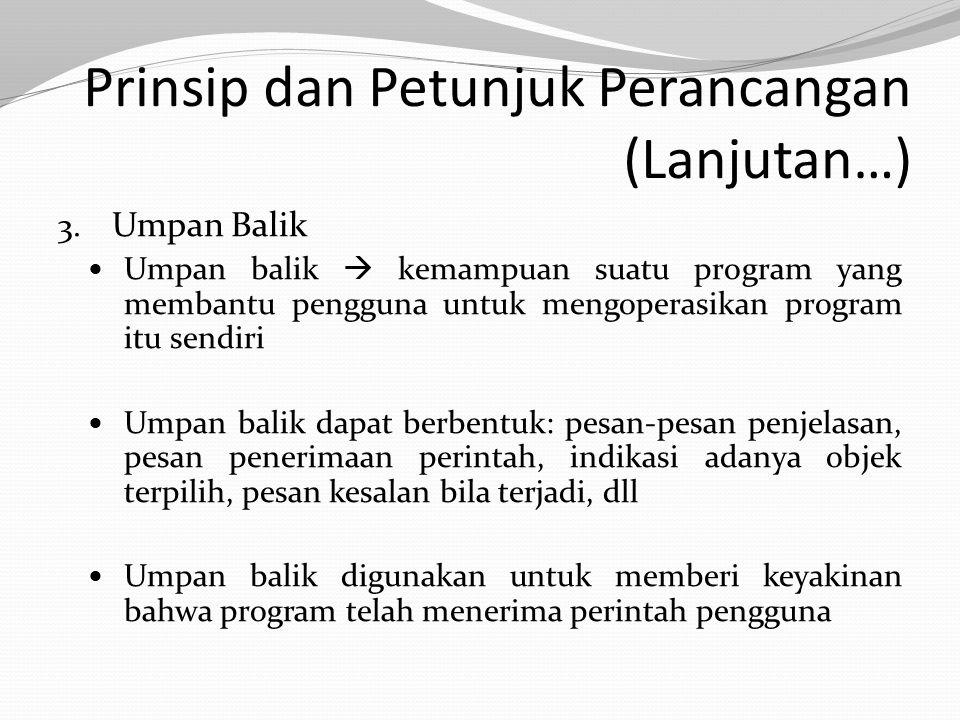 Prinsip dan Petunjuk Perancangan (Lanjutan…) 3.