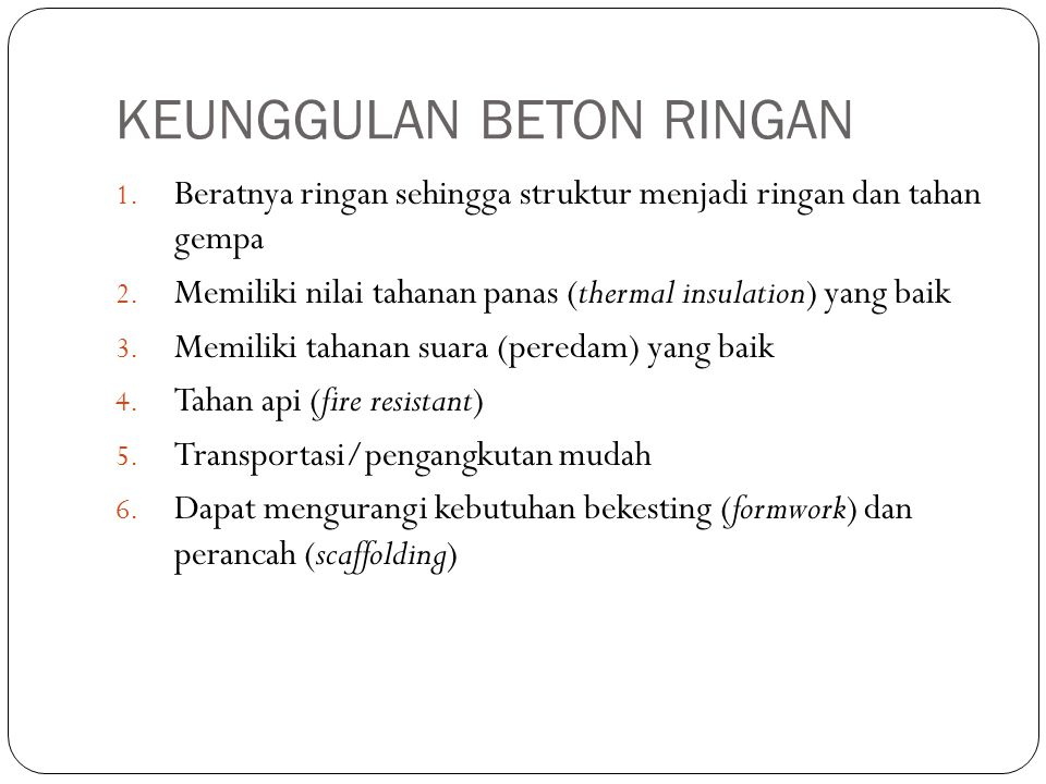 BEBERAPA HASIL PENELITIAN BETON RINGAN (1) Satyarno (2006) melakukan penelitian beton ringan styrofoam sebagai bata.