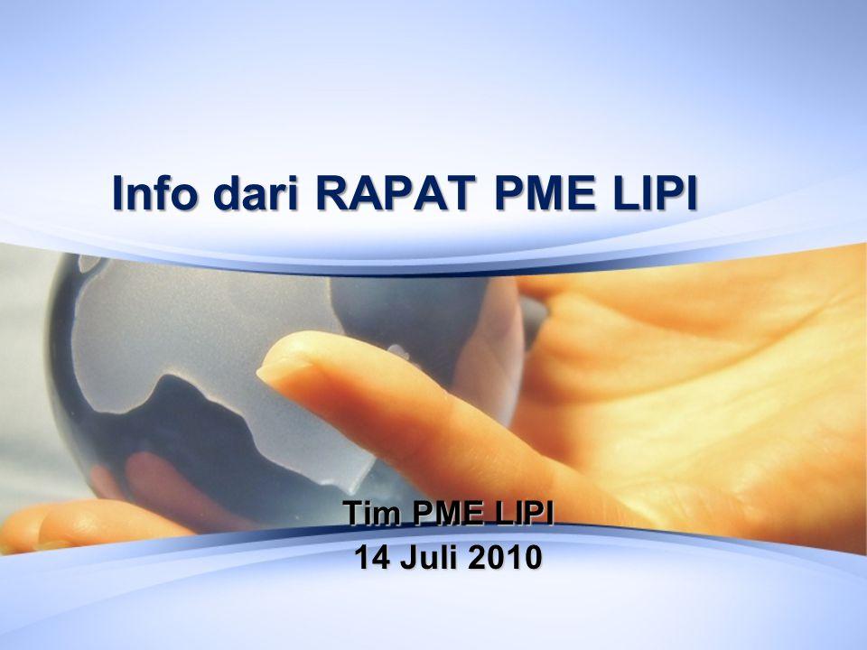 Info dari RAPAT PME LIPI Tim PME LIPI 14 Juli 2010