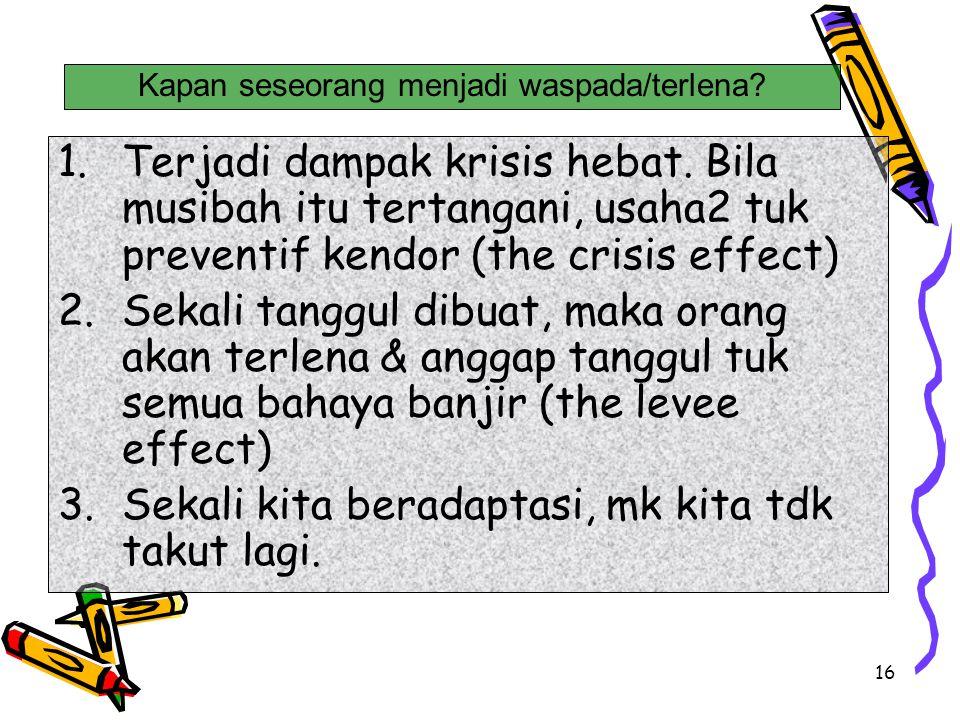 17 1.Musibah menyangkut kesejahteraan (well-being) masy, mk org2 akan semakin rendah adaptasinya.