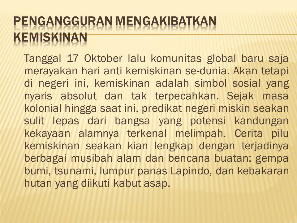 Presiden menyatakan, besarnya tingkat pengangguran di Indonesia merupakan masalah ketenagakerjaan yang paling mengkhawatirkan di kawasan ASEAN, karena itu Presiden mengajak ASEAN menyimak lebih dekat kepada persoalan ketenagakerjaan.