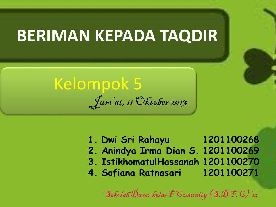 BERIMAN KEPADA TAQDIR 1. Dwi Sri Rahayu1201100268 2.