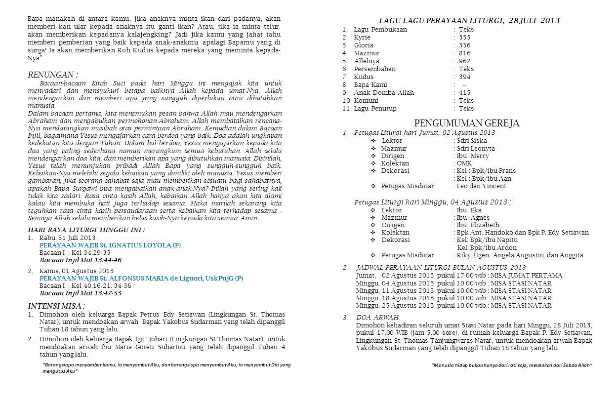 PENGUMUMAN GEREJA 1.Petugas Liturgi hari Jumat, 02 Agustus 2013  Lektor: Sdri Siska  Mazmur: Sdri Leonyta  Dirigen: Ibu Merry  Kolektan: OMK  Dek