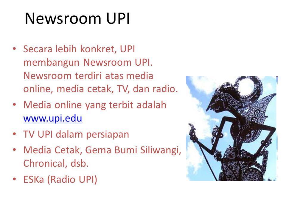 Televisi UPI Sumber berita berasal dari www.upi.edu www.upi.edu Kalau memungkinkan memiliki wartawan khusus untuk liputan even tertentu Dipancarkan dalam situs berupa TV Streaming di www.upi.edu dan dalam video page.