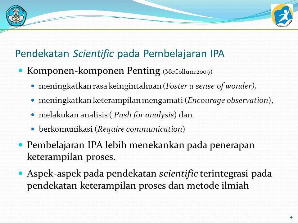 Pembelajaran IPA Ilmu Pengetahuan Alam Pengetahuan yang sistematis dan tersusun secara teratur, berlaku umum (universal), dan berupa kumpulan data has