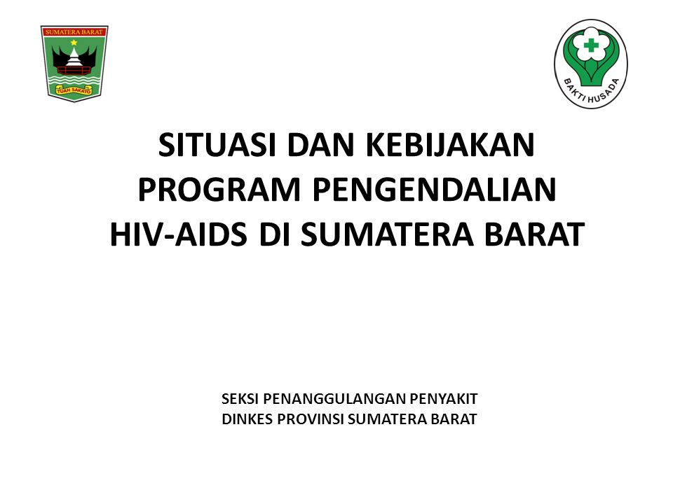 Tujuan Pengendalian HIV-AIDS dan IMS GETTING THREE ZEROES Menurunkan jumlah kasus baru HIV Menurunkan angka kematian Menurunkan stigma dan diskriminasi Meningkatkan kualitas hidup ODHA