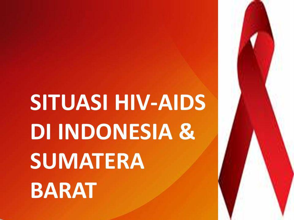 SITUASI HIV-AIDS DI INDONESIA & SUMATERA BARAT