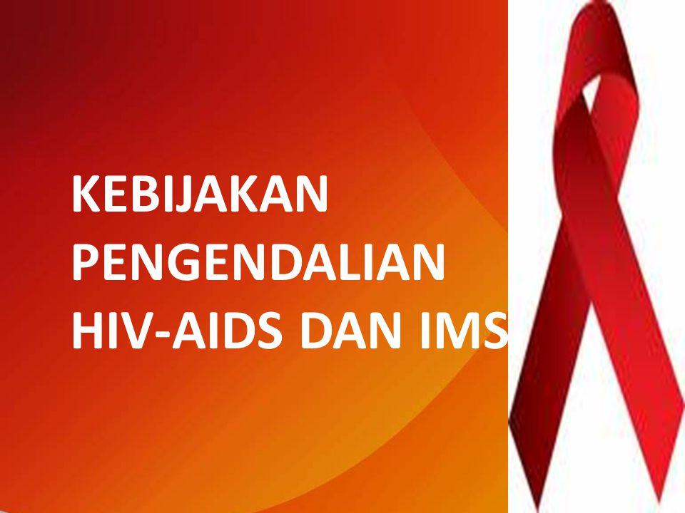 KEBIJAKAN PENGENDALIAN HIV-AIDS DAN IMS