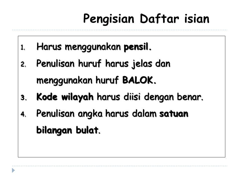 1. Harus menggunakan pensil. 2. Penulisan huruf harus jelas dan menggunakan huruf BALOK. 3. Kode wilayah harus diisi dengan benar. 4. Penulisan angka